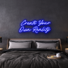 create your own reality LED Neon Sign
