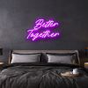 better together custom neon sign