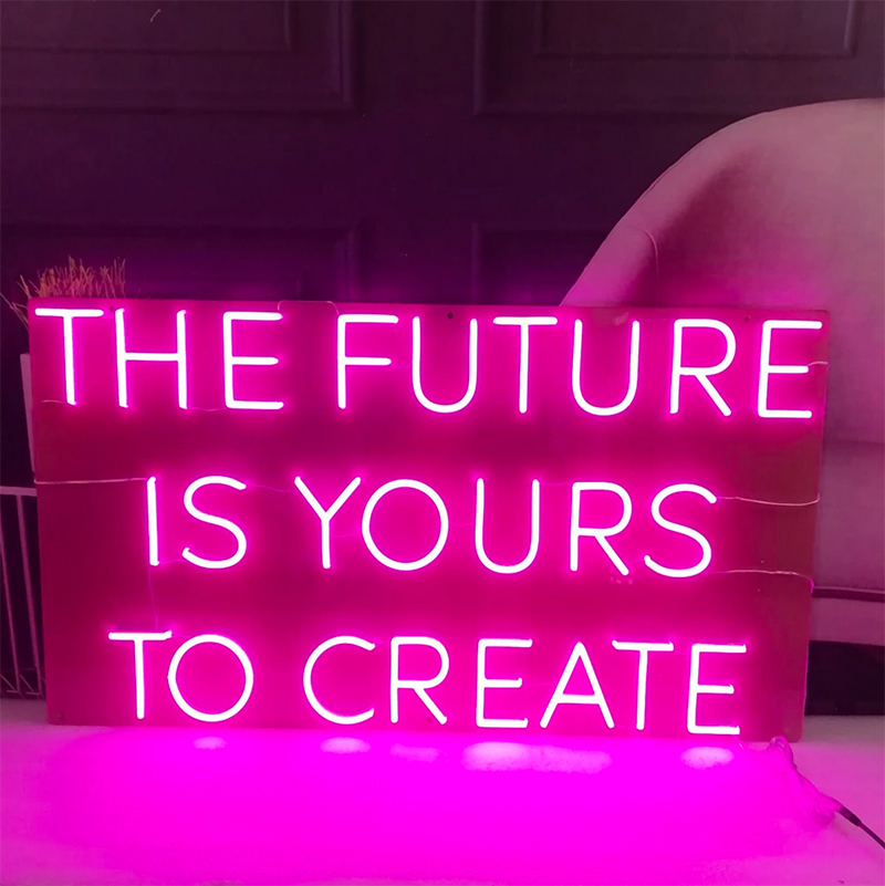 the future is yours to create LED NEon Sign