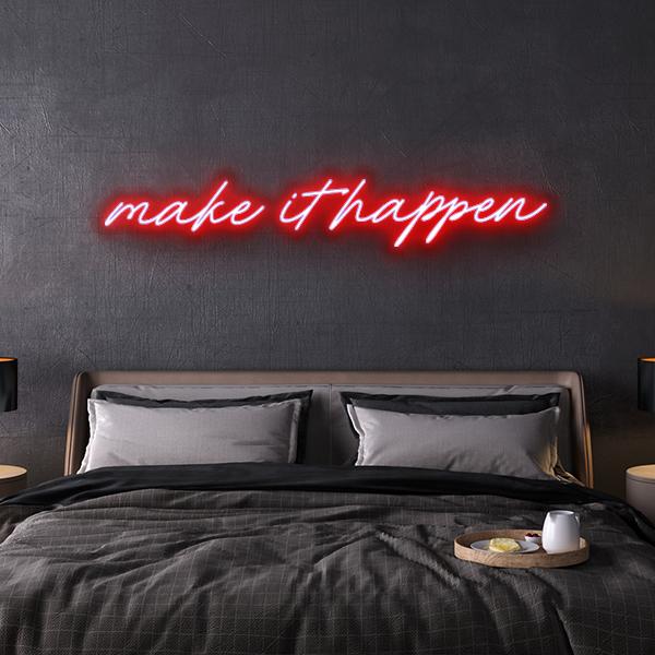 make it happen neon sign